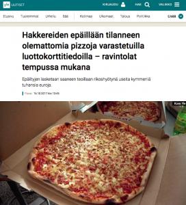 """""""Hakkereiden epäillään tilanneen olemattomia pizzoja varastetuilla luottokorttitiedoilla – ravintolat tempussa mukana"""""""